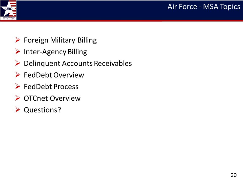 Air Force - MSA Topics Foreign Military Billing. Inter-Agency Billing. Delinquent Accounts Receivables.