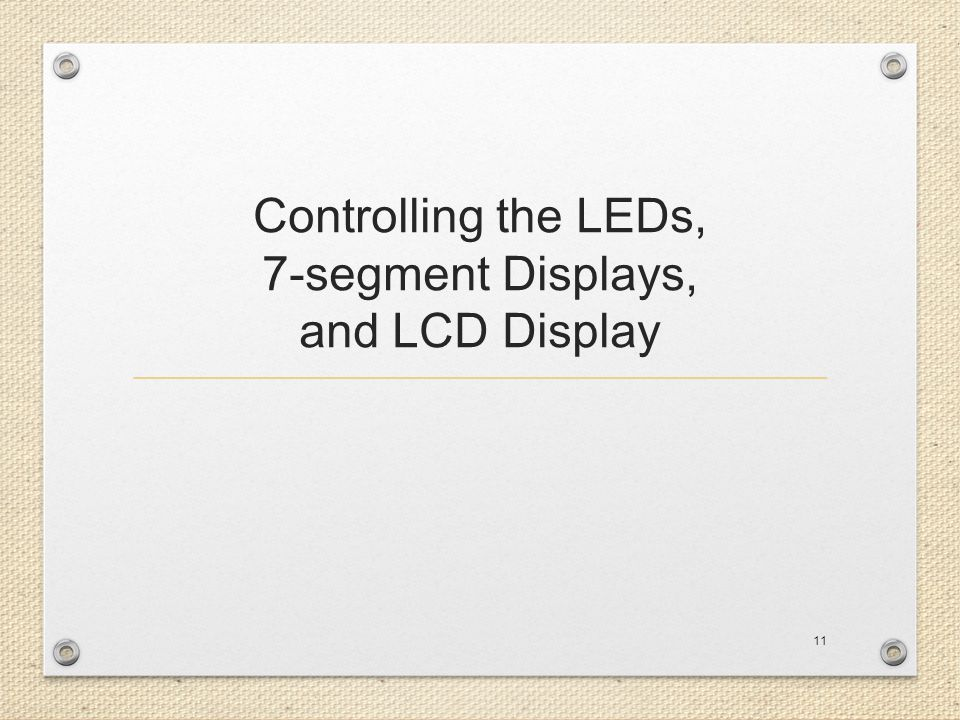 Controlling the LEDs, 7-segment Displays, and LCD Display