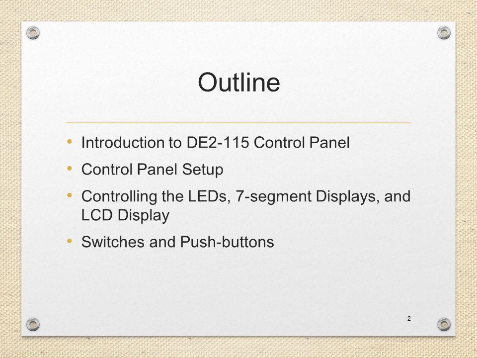 Outline Introduction to DE2-115 Control Panel Control Panel Setup