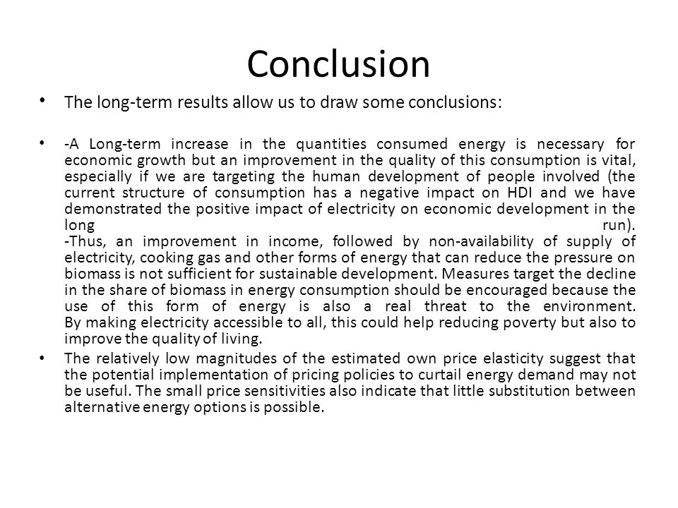 Conclusion The long-term results allow us to draw some conclusions: