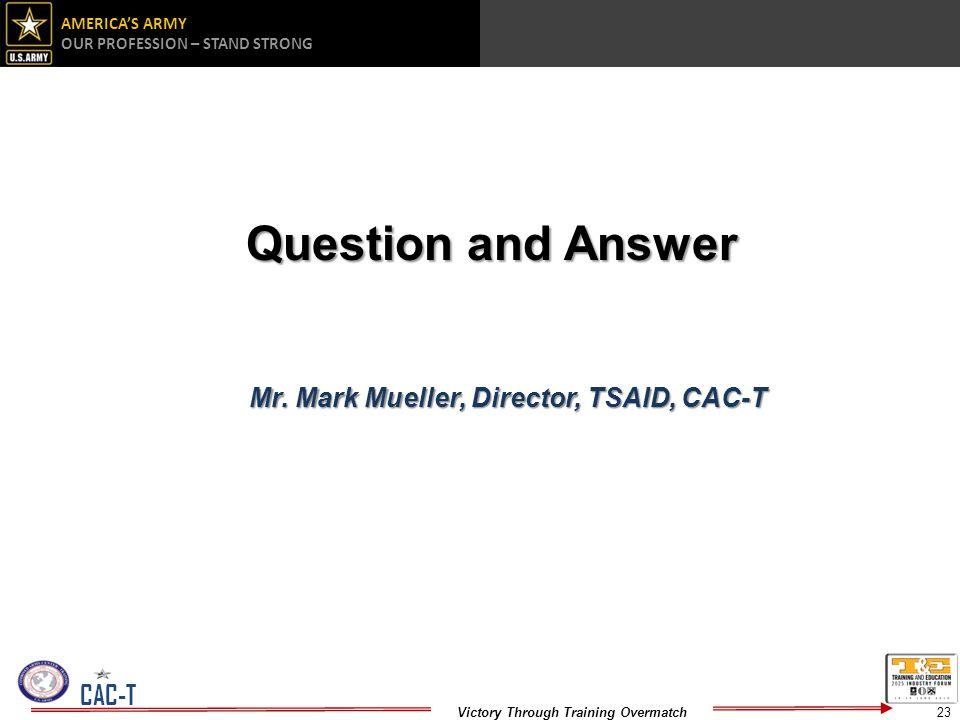 Mr. Mark Mueller, Director, TSAID, CAC-T