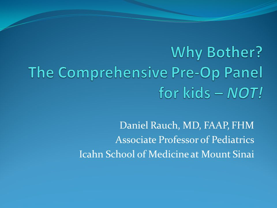 Why Bother The Comprehensive Pre-Op Panel for kids – NOT!