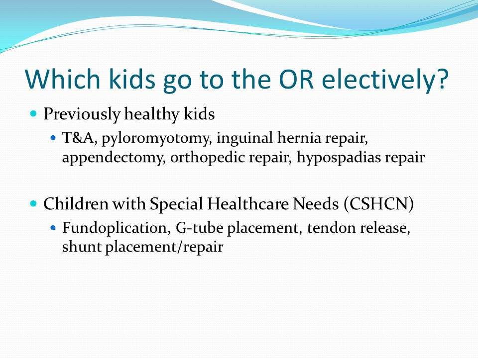 Which kids go to the OR electively