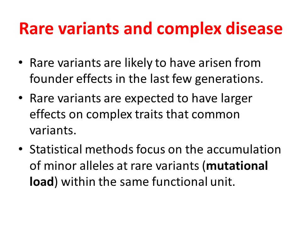 Rare variants and complex disease