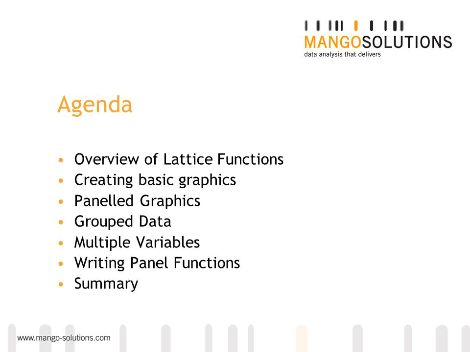 Agenda Overview of Lattice Functions Creating basic graphics