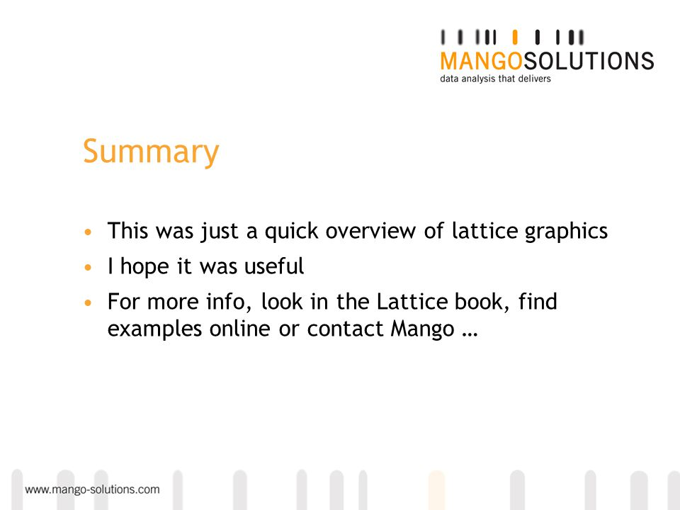 Summary This was just a quick overview of lattice graphics