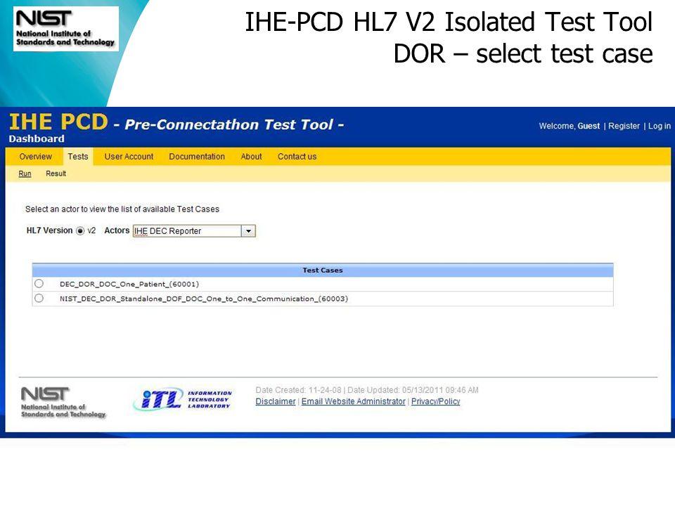 IHE-PCD HL7 V2 Isolated Test Tool DOR – select test case