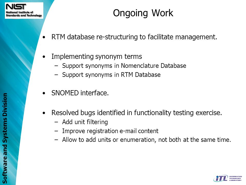 Ongoing Work RTM database re-structuring to facilitate management.