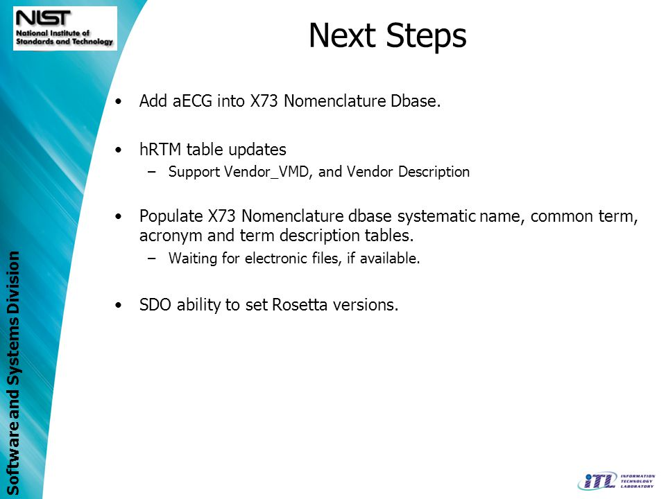 Next Steps Add aECG into X73 Nomenclature Dbase. hRTM table updates