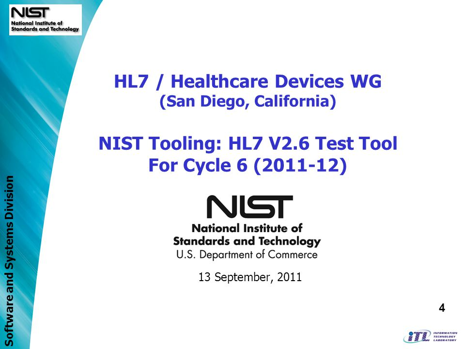HL7 / Healthcare Devices WG (San Diego, California) NIST Tooling: HL7 V2.6 Test Tool For Cycle 6 (2011-12)
