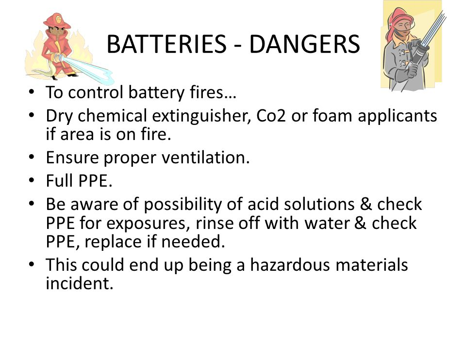 BATTERIES - DANGERS To control battery fires…