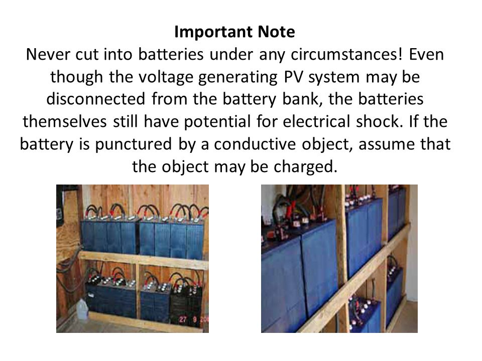 Important Note Never cut into batteries under any circumstances