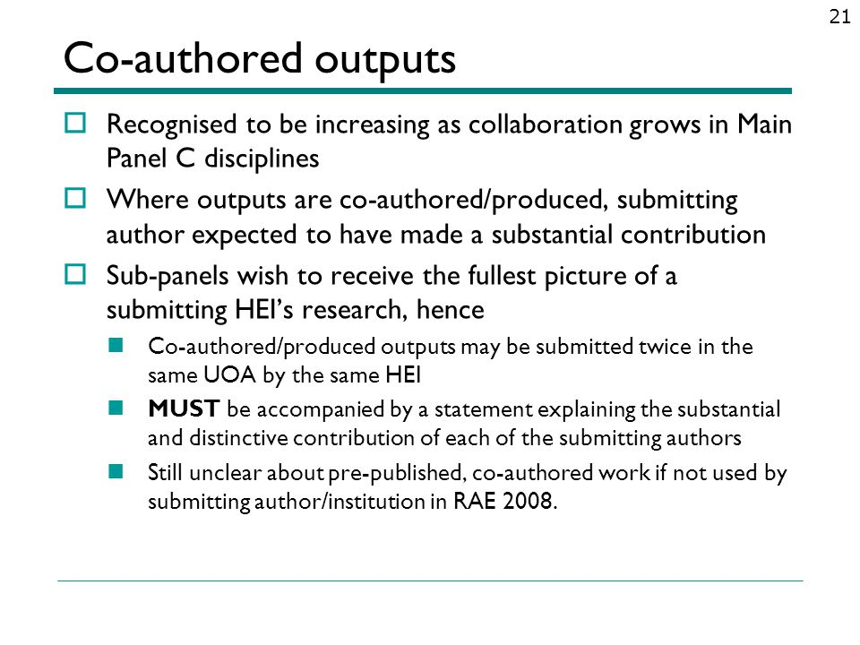Co-authored outputs Recognised to be increasing as collaboration grows in Main Panel C disciplines.