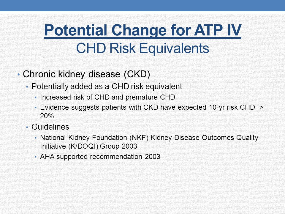 Potential Change for ATP IV CHD Risk Equivalents