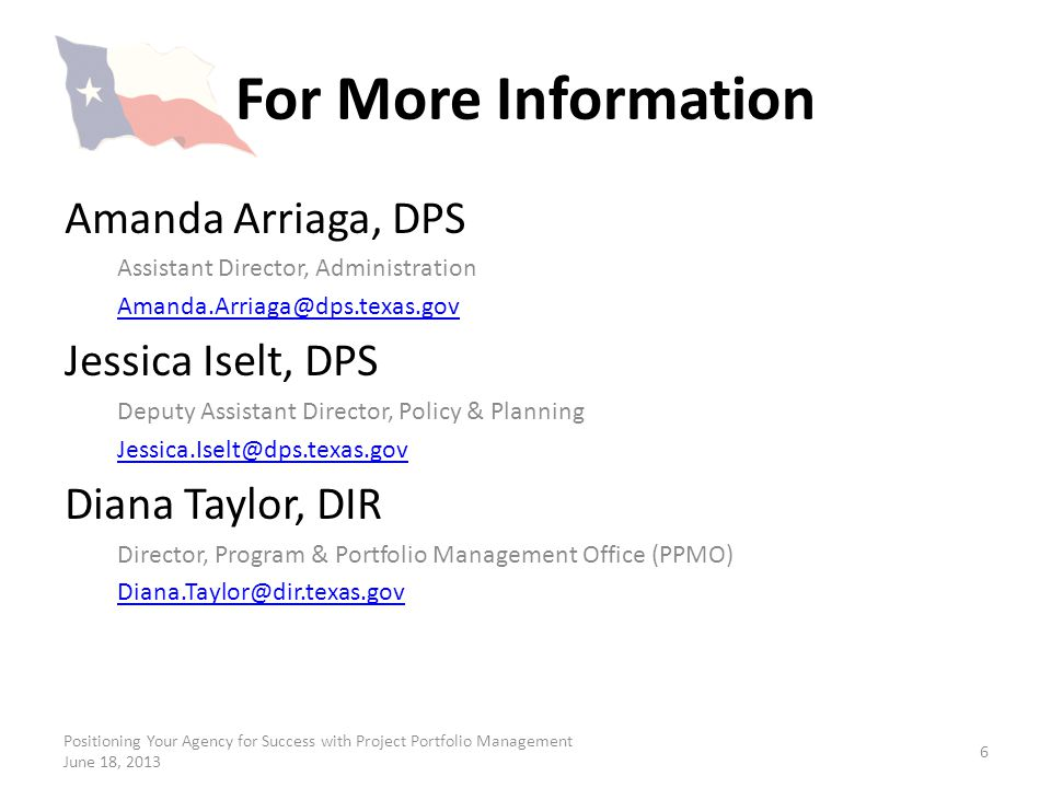 For More Information Amanda Arriaga, DPS Jessica Iselt, DPS