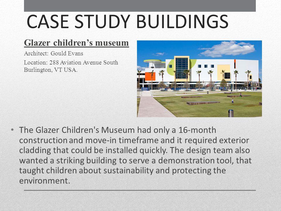 CASE STUDY BUILDINGS Glazer children's museum