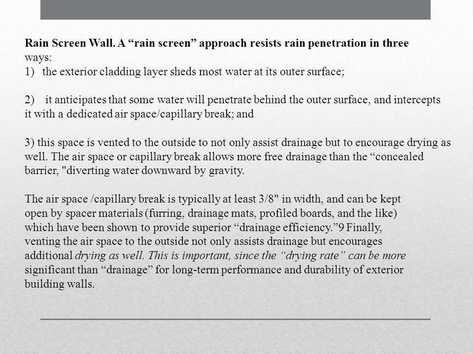 Rain Screen Wall. A rain screen approach resists rain penetration in three