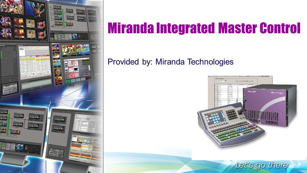 Miranda Integrated Master Control