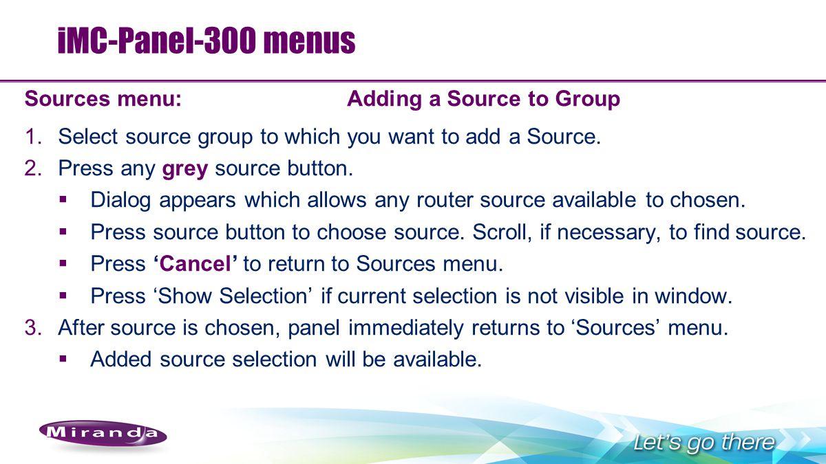 iMC-Panel-300 menus Sources menu: Adding a Source to Group