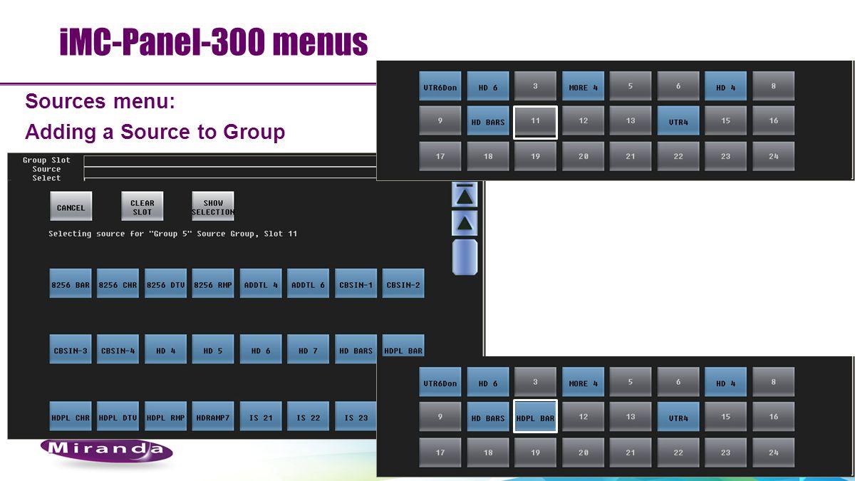 iMC-Panel-300 menus Sources menu: Adding a Source to Group 102