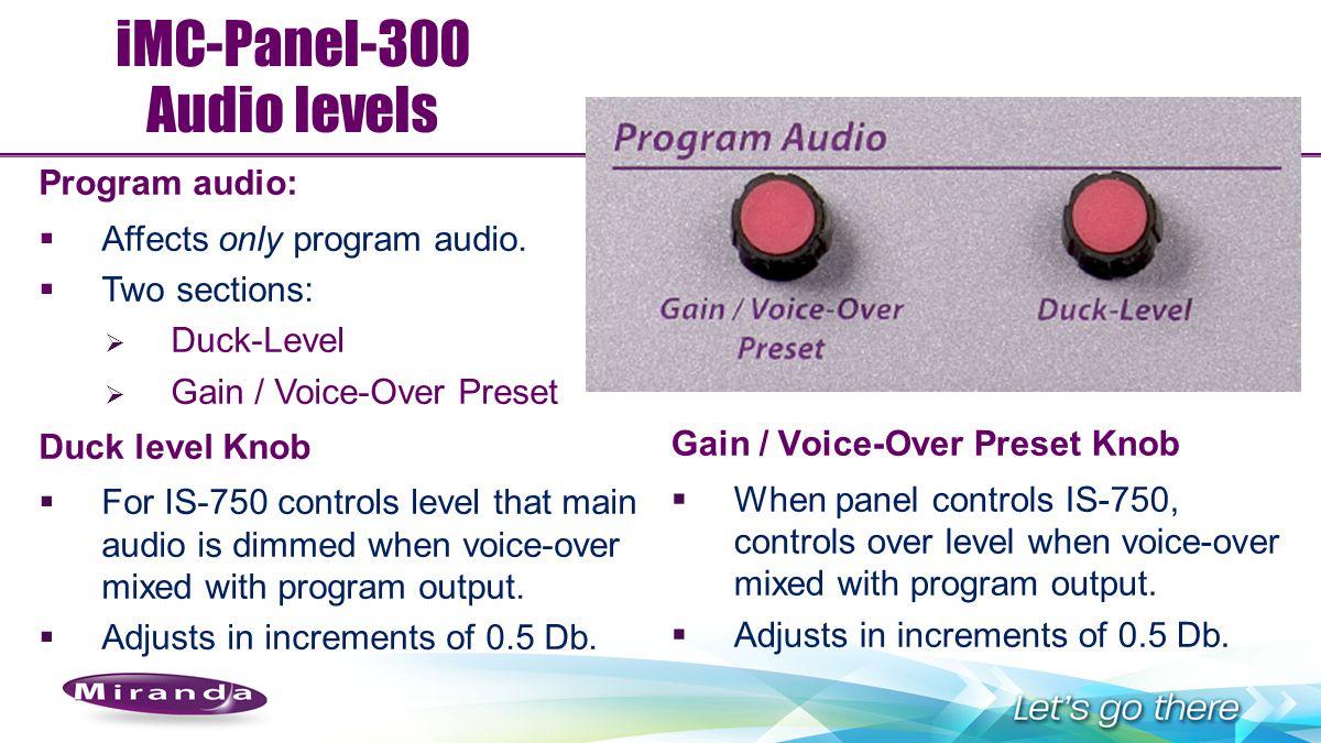 iMC-Panel-300 Audio levels Program audio: Affects only program audio.