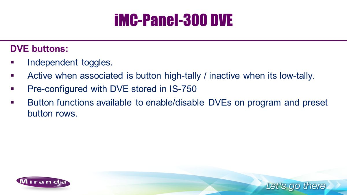 iMC-Panel-300 DVE DVE buttons: Independent toggles.