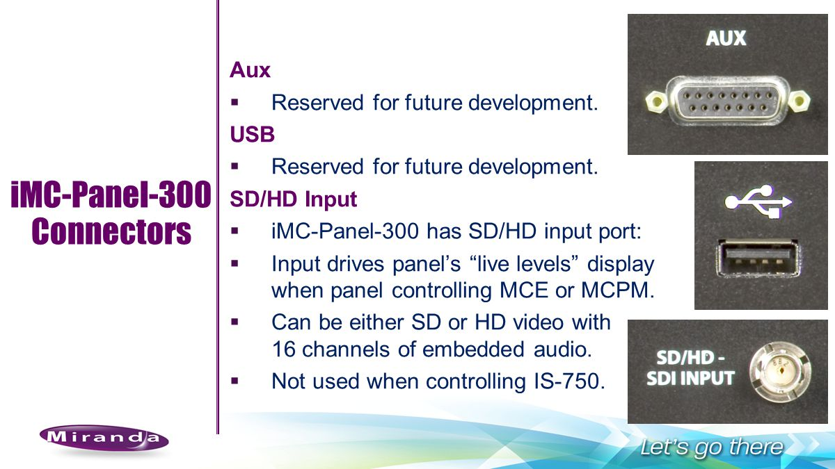 iMC-Panel-300 Connectors Aux Reserved for future development. USB