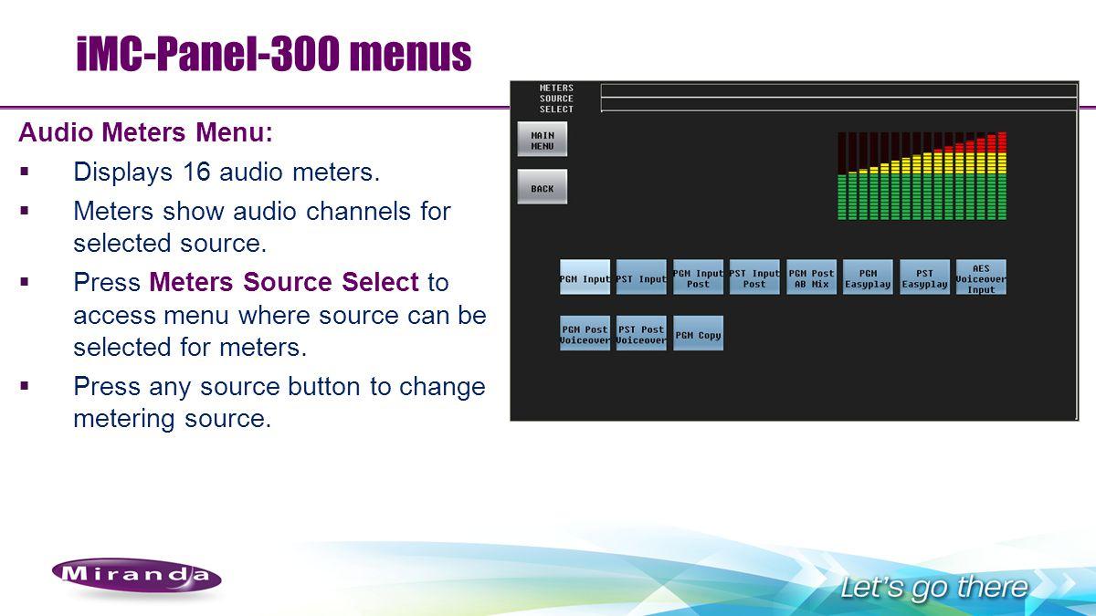 iMC-Panel-300 menus Audio Meters Menu: Displays 16 audio meters.