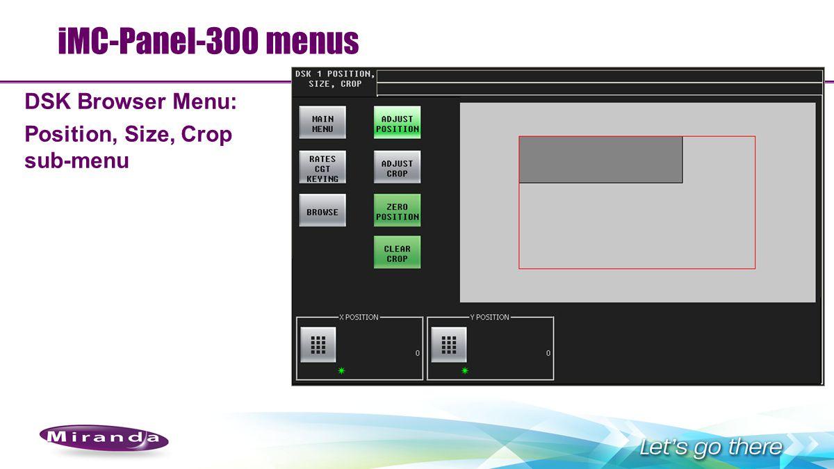 iMC-Panel-300 menus DSK Browser Menu: Position, Size, Crop sub-menu 88