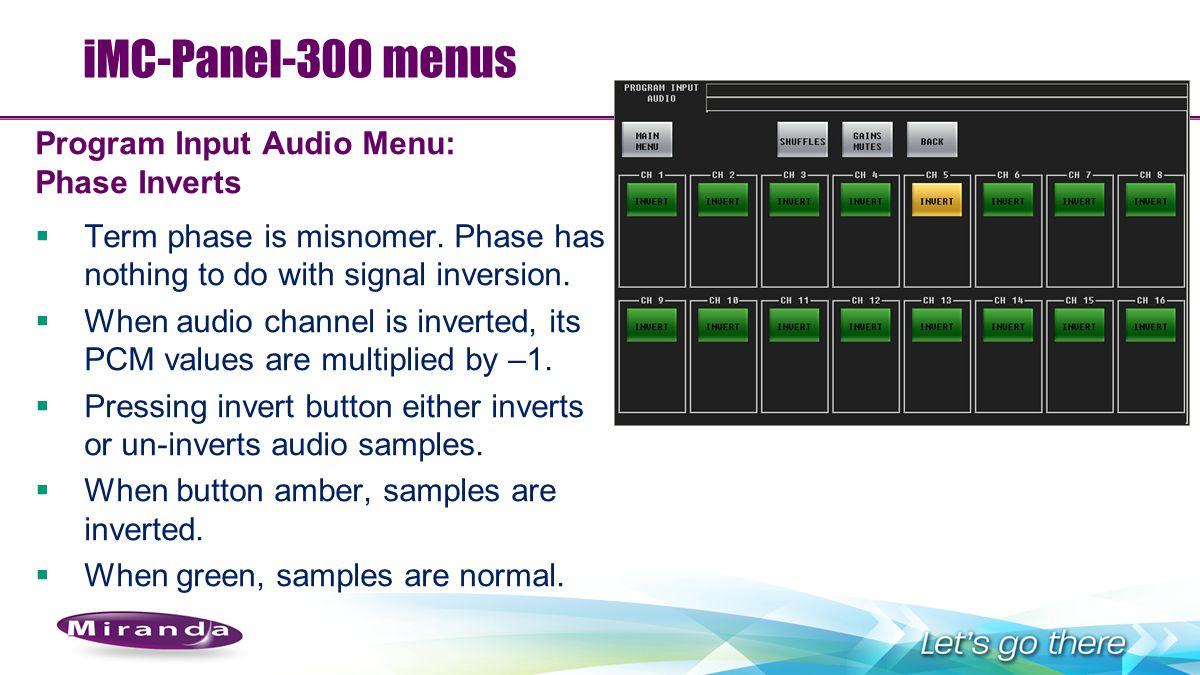iMC-Panel-300 menus Program Input Audio Menu: Phase Inverts
