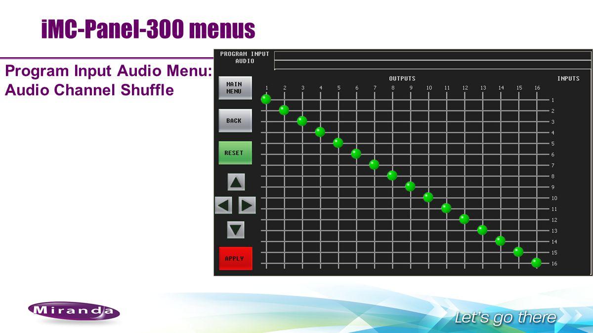 iMC-Panel-300 menus Program Input Audio Menu: Audio Channel Shuffle 95