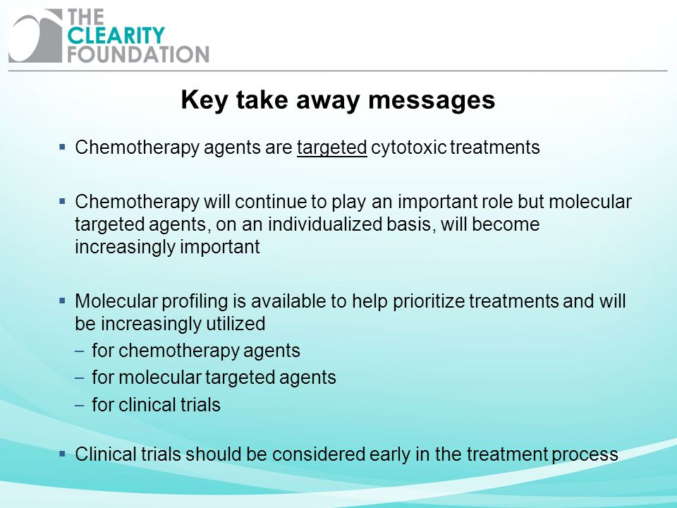 Key take away messages Chemotherapy agents are targeted cytotoxic treatments.