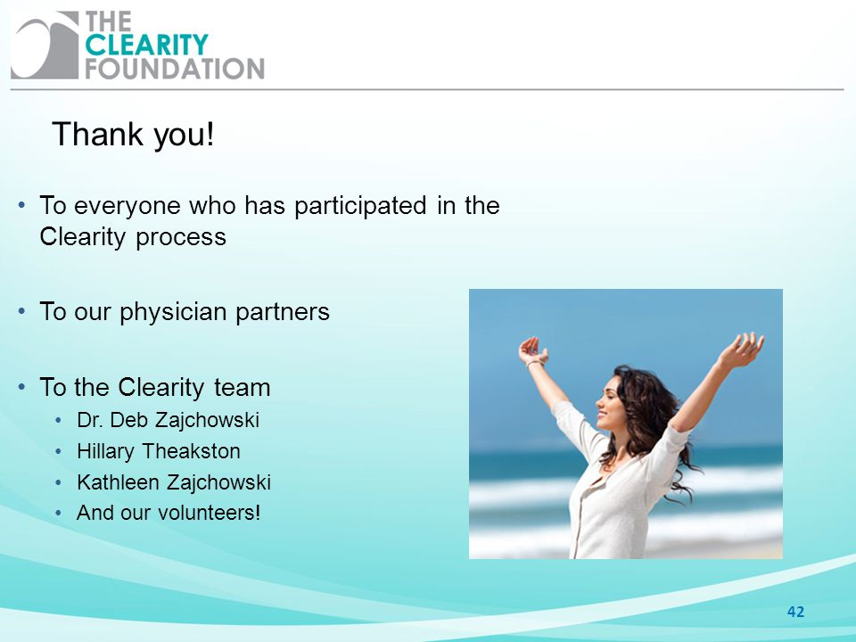 Thank you! To everyone who has participated in the Clearity process