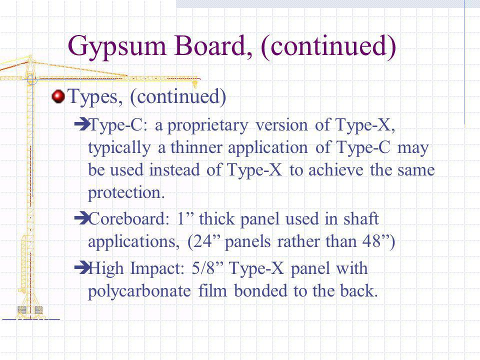 Gypsum Board, (continued)