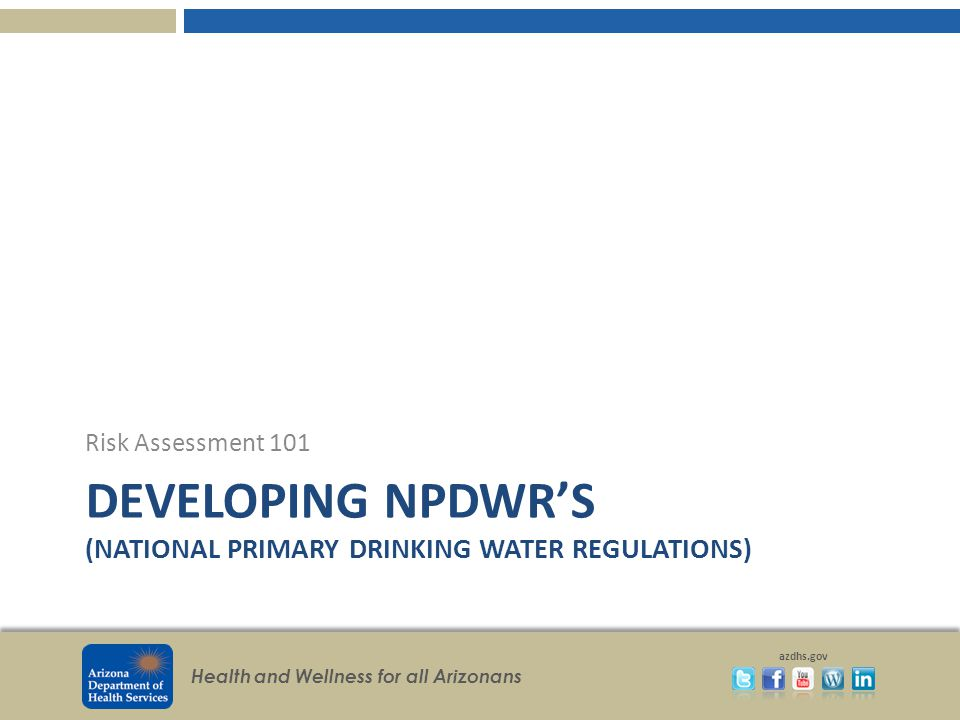 Developing NPDWR's (National Primary Drinking Water Regulations)