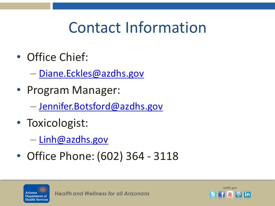 Contact Information Office Chief: Diane.Eckles@azdhs.gov. Program Manager: Jennifer.Botsford@azdhs.gov.