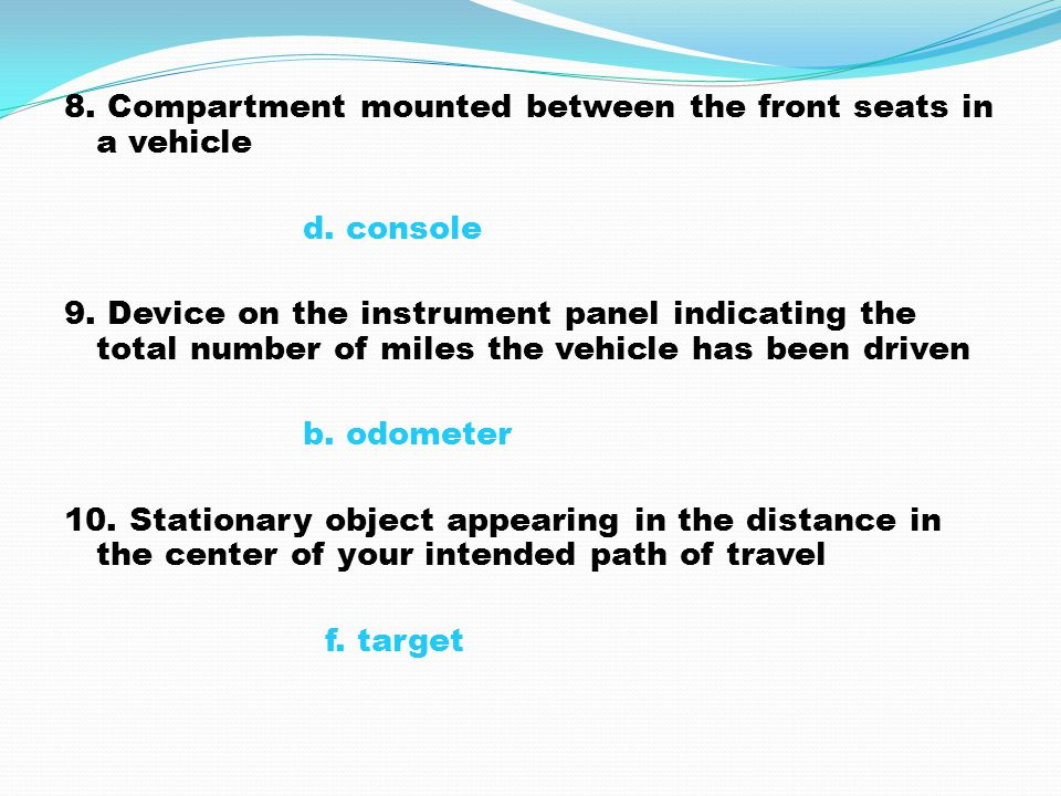 8. Compartment mounted between the front seats in a vehicle d