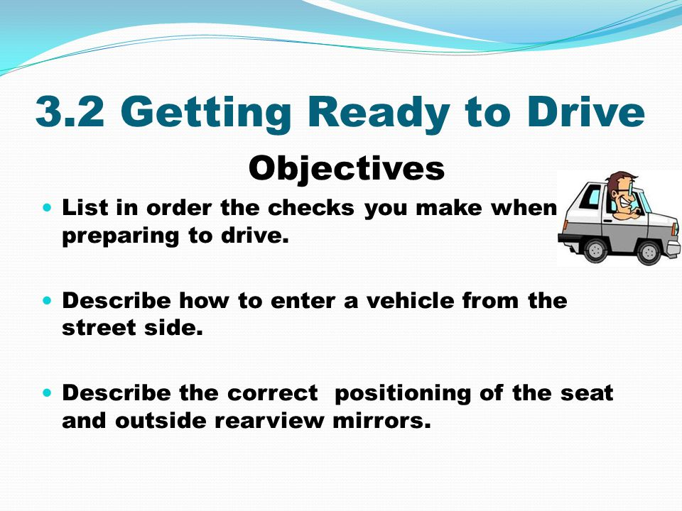 3.2 Getting Ready to Drive Objectives