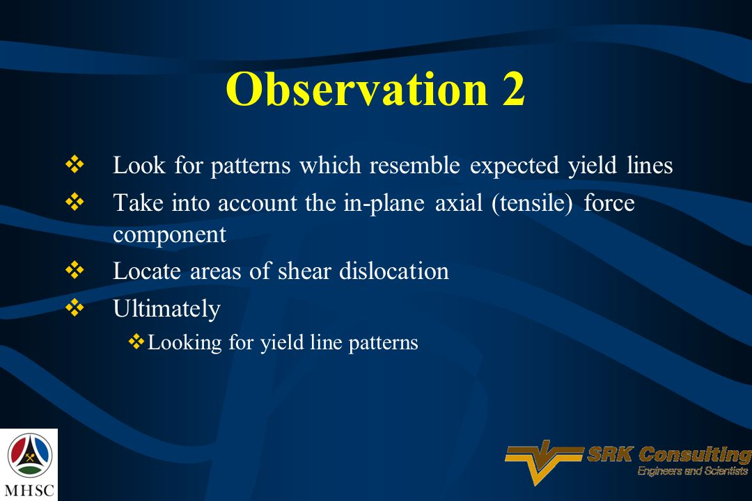 Observation 2 Look for patterns which resemble expected yield lines