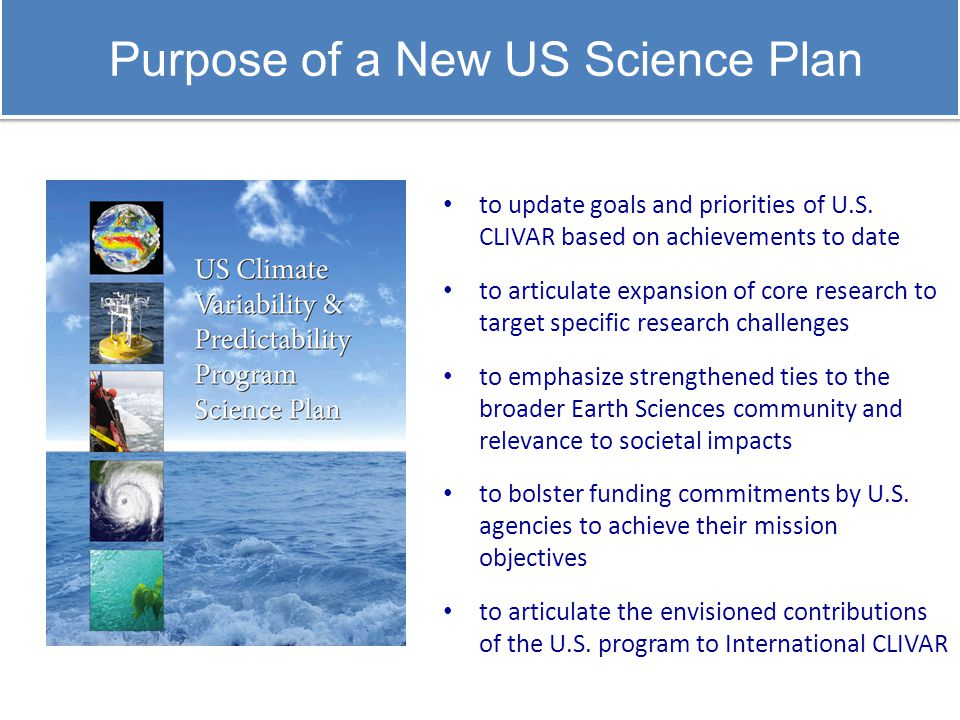Purpose of a New US Science Plan