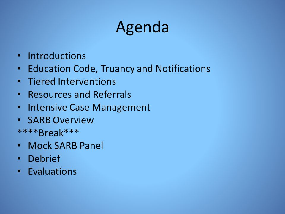 Agenda Introductions Education Code, Truancy and Notifications