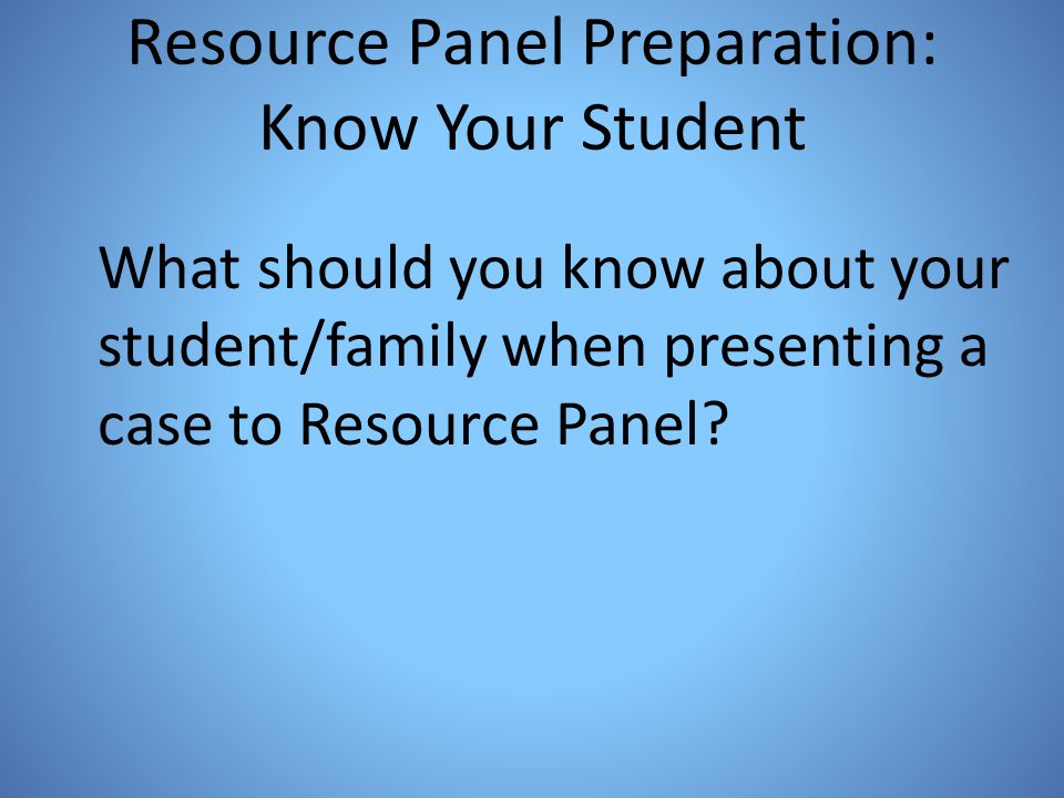 Resource Panel Preparation: Know Your Student
