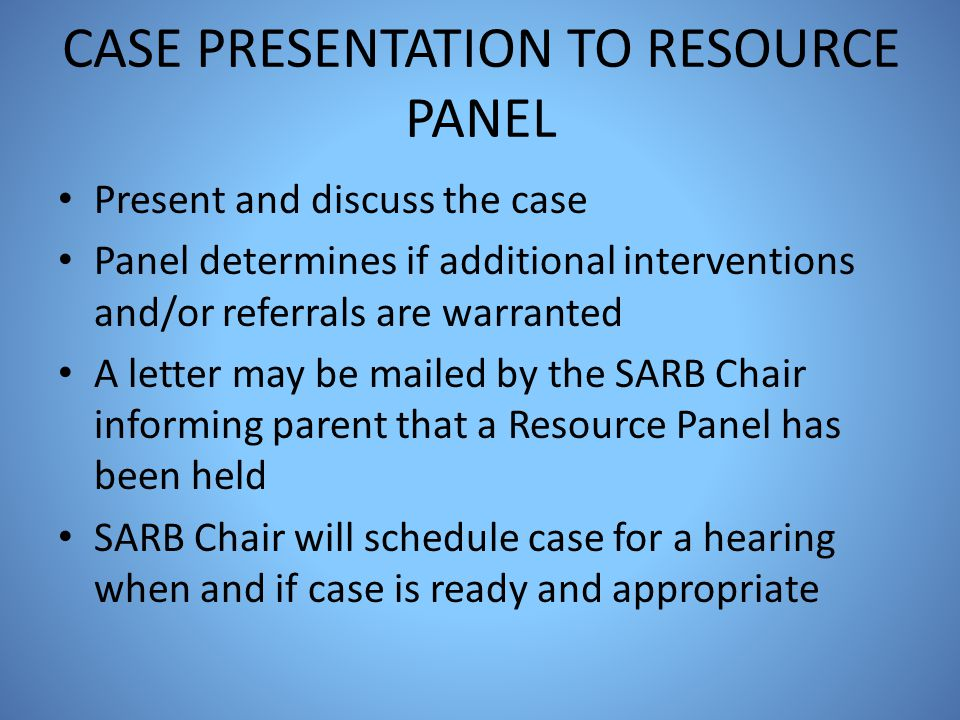 CASE PRESENTATION TO RESOURCE PANEL