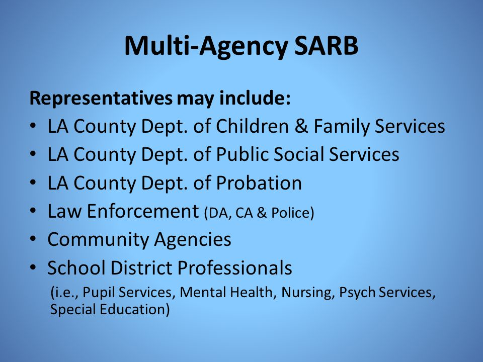 Multi-Agency SARB Representatives may include: