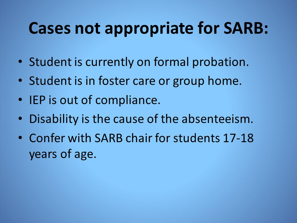 Cases not appropriate for SARB: