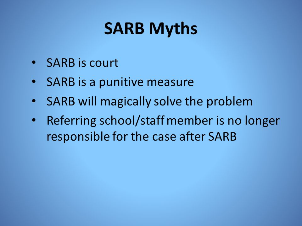 SARB Myths SARB is court SARB is a punitive measure