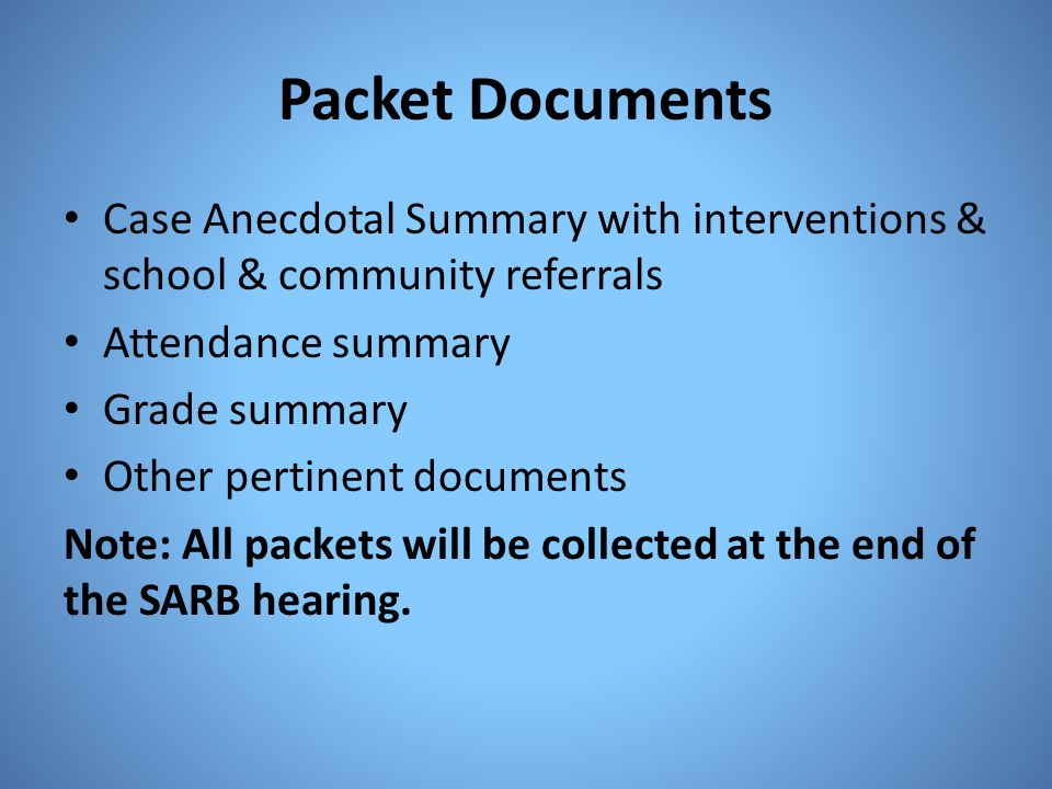 Packet Documents Case Anecdotal Summary with interventions & school & community referrals. Attendance summary.