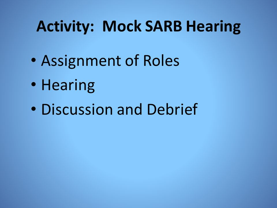 Activity: Mock SARB Hearing