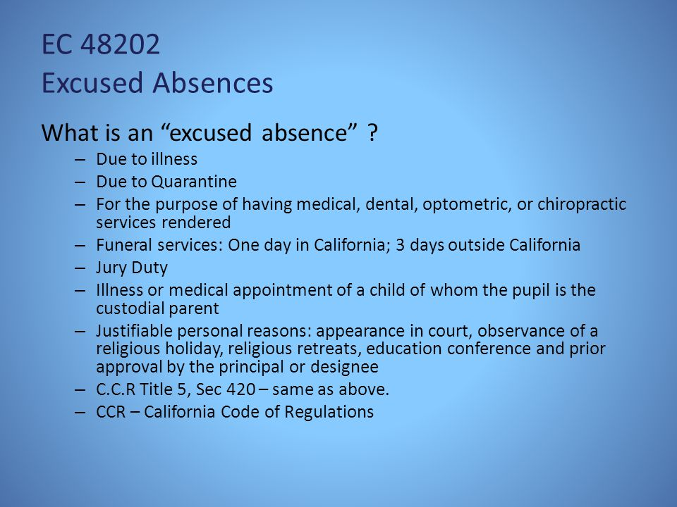 EC 48202 Excused Absences What is an excused absence