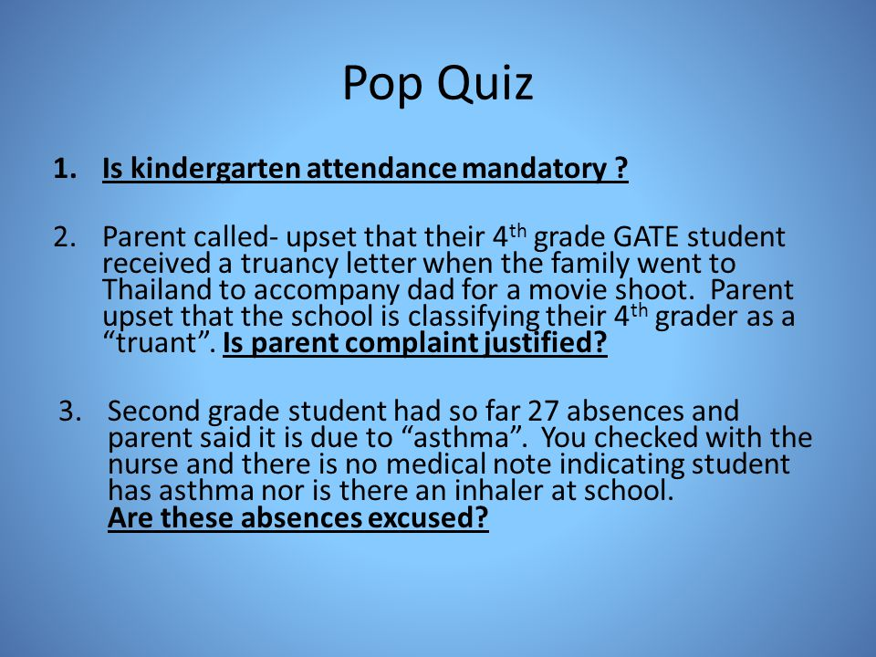 Pop Quiz Is kindergarten attendance mandatory